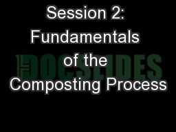Session 2: Fundamentals of the Composting Process