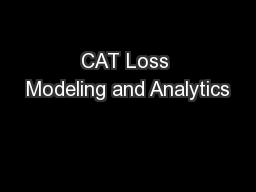 CAT Loss Modeling and Analytics