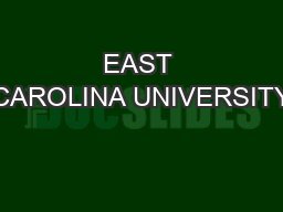 EAST CAROLINA UNIVERSITY PowerPoint Presentation, PPT - DocSlides