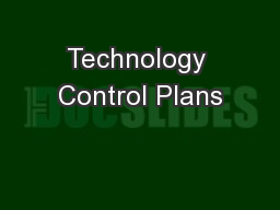 Technology Control Plans PowerPoint PPT Presentation