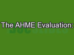 The AHME Evaluation:
