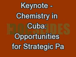 Keynote - Chemistry in Cuba: Opportunities for Strategic Pa PowerPoint PPT Presentation