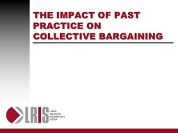 THE IMPACT OF PAST PRACTICE ON COLLECTIVE BARGAINING