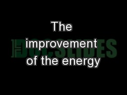 The improvement of the energy
