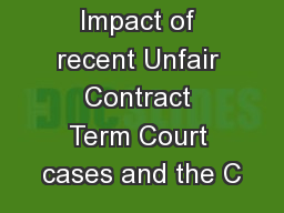 Impact of recent Unfair Contract Term Court cases and the C PowerPoint PPT Presentation