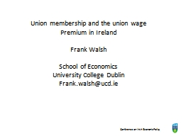 Union membership and the union wage Premium in Ireland PowerPoint PPT Presentation