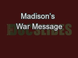 Madison's War Message