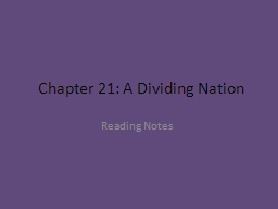 Chapter 21: A Dividing Nation