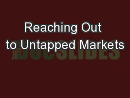 Reaching Out to Untapped Markets