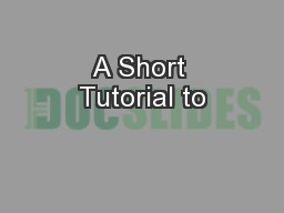 A Short Tutorial to