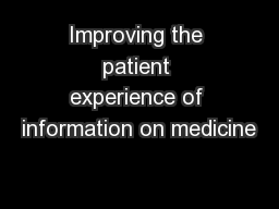 Improving the patient experience of information on medicine
