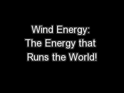 Wind Energy: The Energy that Runs the World!