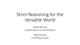 Strict Reasoning for the Versatile World