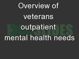 Overview of veterans outpatient mental health needs