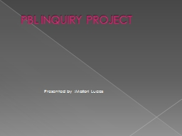 PBL INQUIRY PROJECT