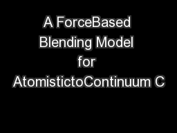 A ForceBased Blending Model for AtomistictoContinuum C