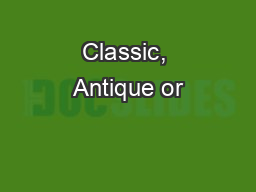 Classic, Antique or