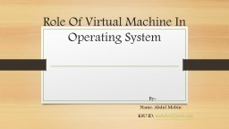 Role Of Virtual Machine In Operating System