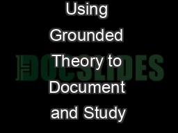 Using Grounded Theory to Document and Study