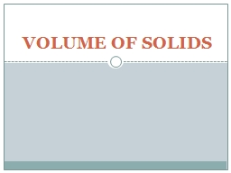 VOLUME OF SOLIDS PowerPoint PPT Presentation