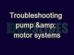 Troubleshooting pump & motor systems