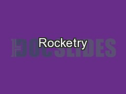Rocketry PowerPoint PPT Presentation
