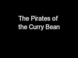 The Pirates of the Curry Bean