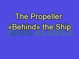 The Propeller �Behind� the Ship