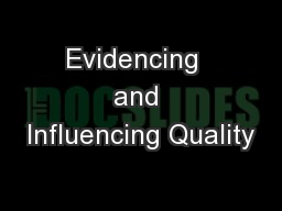 Evidencing  and Influencing Quality