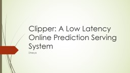 Clipper: A Low Latency Online Prediction Serving System