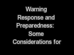 Warning Response and Preparedness:  Some Considerations for