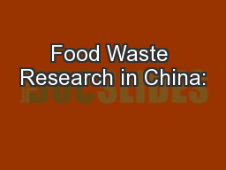 Food Waste Research in China: PowerPoint PPT Presentation