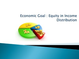 Economic Goal : Equity in Income Distribution