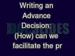 Writing an Advance Decision: (How) can we facilitate the pr