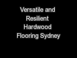 Versatile and Resilient Hardwood Flooring Sydney