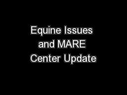 Equine Issues and MARE Center Update