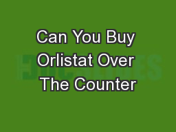 Can You Buy Orlistat Over The Counter