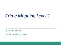 Crime Mapping Level 2 PowerPoint PPT Presentation