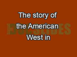The story of the American West in PowerPoint PPT Presentation