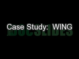 Case Study:  WING