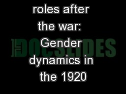Women's roles after the war:  Gender dynamics in the 1920