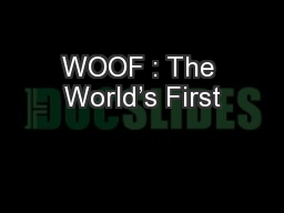 WOOF : The World's First