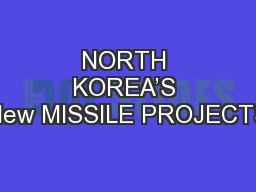NORTH KOREA'S New MISSILE PROJECTS