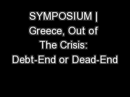 SYMPOSIUM   Greece, Out of The Crisis: Debt-End or Dead-End