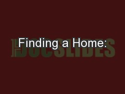 Finding a Home: