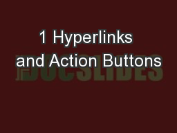 1 Hyperlinks and Action Buttons