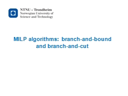 MILP algorithms: branch-and-bound and branch-and-cut
