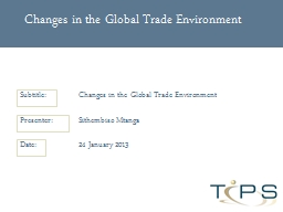 Changes in the Global Trade Environment PowerPoint PPT Presentation