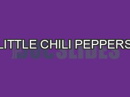 LITTLE CHILI PEPPERS