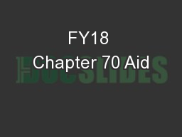 FY18 Chapter 70 Aid